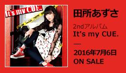 田所あずさ 2ndアルバム It's my CUE. 2016年7月6日 ON SALE